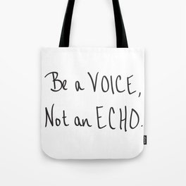 Be a Voice, Not an Echo. Quote Tote Bag