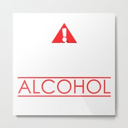 May Contain Alcohol Drinking Metal Print