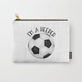 I'm A Keeper! Carry-All Pouch