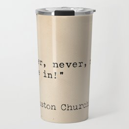 Winston S. Churchill quote x 1 Travel Mug