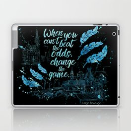 When you can't beat the odds, change the game. Six of Crows Laptop & iPad Skin