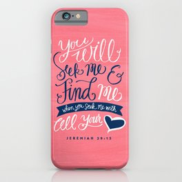 Seek Me With All Your Heart iPhone Case