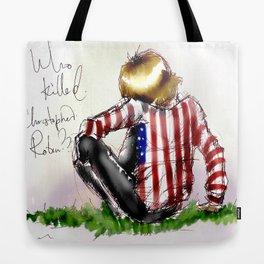Brian Jones-Who killed  Christopher Robin? Tote Bag