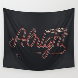 We're Alright Wall Tapestry