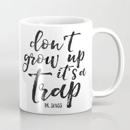 PRINTABLE Art,Don't Grow Up It's A Trap,Funny Print,Nursery Wall Art,NURSERY DECOR,Kids Gift Coffee Mug