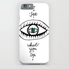 I see what you see iPhone 6s Slim Case