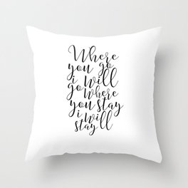 Printable Art, Where You Go I Will Go, Bible Verse ,Scripture Art,Bible Cover,Christian Print,Quote Throw Pillow