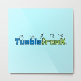 My Tumblefreak Metal Print