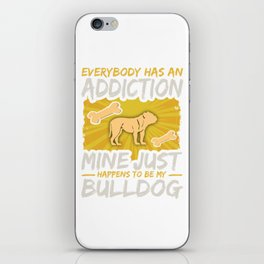 Bulldog Funny Dog Addiction iPhone Skin