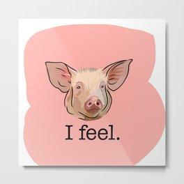 I feel. pink. Metal Print