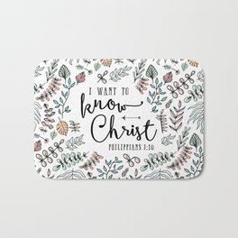 """I Want to Know Christ"" Bible Verse - Color Bath Mat"