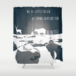 No winter lasts forever 2 Shower Curtain