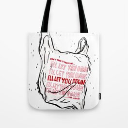 ill let you down Tote Bag