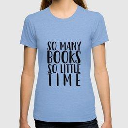 So many books so little time - White T-shirt