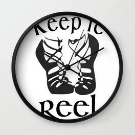 Funny Girls Irish Dance & Dancing Design Keep it Reel Irish dance Wall Clock