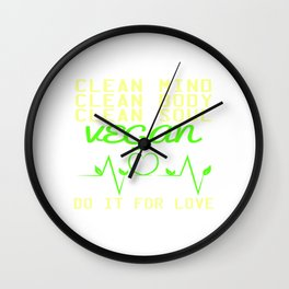 "Are you a vegan? A perfect t-shirt design for you ""Clean Mind, Clean Body, Clean Soul, Vegan"" Wall Clock"