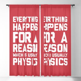 Everything Happens For A Reason Physics Quote Blackout Curtain