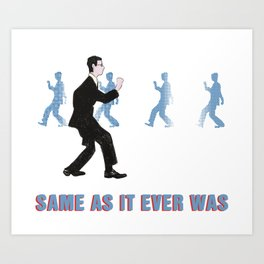 Talking Heads ~ Once In A Lifetime Walk Art Print