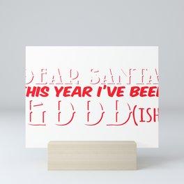 Dear Santa This Year Ive Been Good Ish Mini Art Print