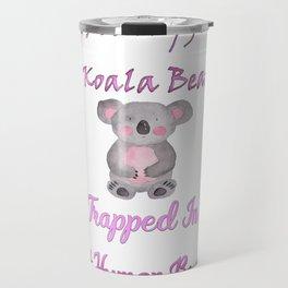 I'm Really Just A Koala Bear Gifts Travel Mug