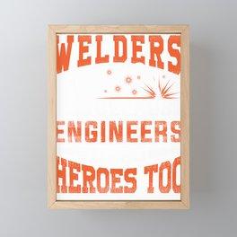 Welders, because engineers need heroes too Framed Mini Art Print