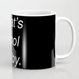 That's Cool Baby. Coffee Mug