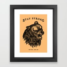 STAY STRONG NEVER GIVE UP Framed Art Print