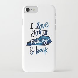 I Love You To Kentucky & Back iPhone Case