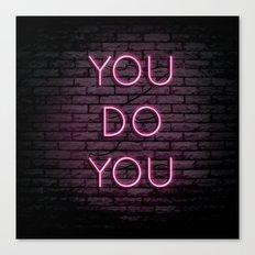 YOU DO YOU Canvas Print