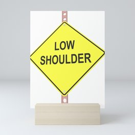 """""""Low shoulder"""" - 3d illustration of yellow roadsign isolated on white background Mini Art Print"""