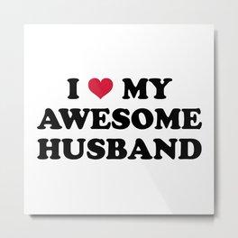 I Love My Husband Quote Metal Print