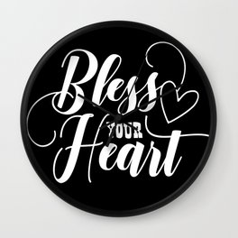 Bless Your Heart Quote Wall Clock