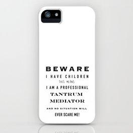 Tantrum mediator iPhone Case