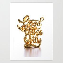 Good Vibes Only - Gold Art Print