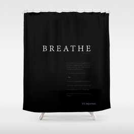 Breathe. A PSA for stressed creatives. Shower Curtain