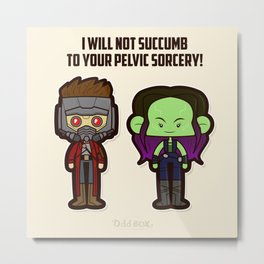 I will not succumb to your pelvic sorcery Metal Print