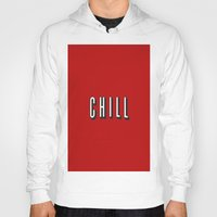 chill Hoodies featuring CHILL by I Love Decor