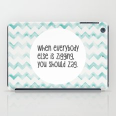 When everybody else is zigging, you should zag. iPad Case