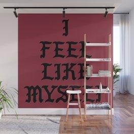 I Feel Like Myself Wall Mural