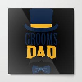 Dad Father Grooms Bride Metal Print