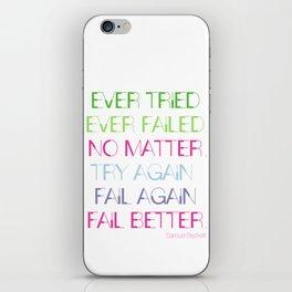 Try Again. Fail Again. Fail Better. - Minimal iPhone Skin