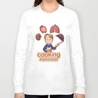 cooking Long Sleeve T-shirts featuring Cooking Hannibal by Sabrina Cotugno