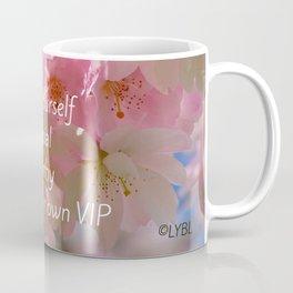 Love Yourself  VIP Coffee Mug