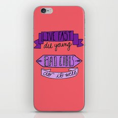 Live Fast, Die Young.. iPhone & iPod Skin