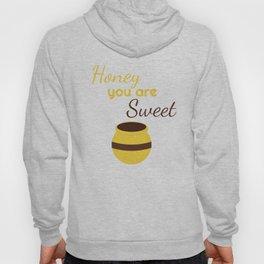 Honey you're sweet Hoody