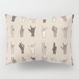 All We Have To Say In Beige Pillow Sham