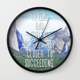 Trying And Failing Is One Step Closer To Succeeding Wall Clock