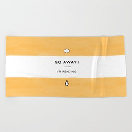Go Away! I'm Reading - Penguin Classic Book - Book Lover, Book Quote Beach Towel