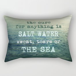 The cure for anything is salt water, sweat, tears, or the sea.    Dinesen Rectangular Pillow