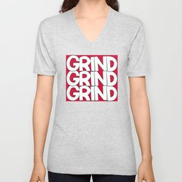 Grind Grind Grind Unisex V-Neck